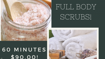 Now Offering BODY SCRUBS!